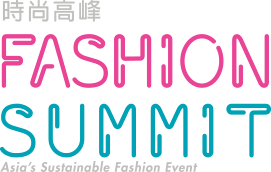 Fashion Summit (HK) ︳Asia's Leading Sustainable Fashion Event